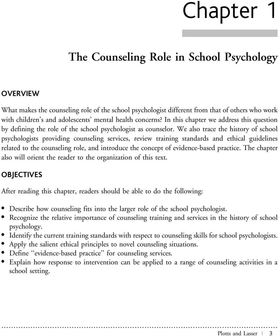 We also trace the history of school psychologists providing counseling services, review training standards and ethical guidelines related to the counseling role, and introduce the concept of