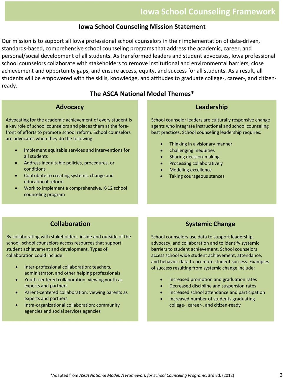 As transformed leaders and student advocates, Iowa professional school counselors collaborate with stakeholders to remove institutional and environmental barriers, close achievement and opportunity
