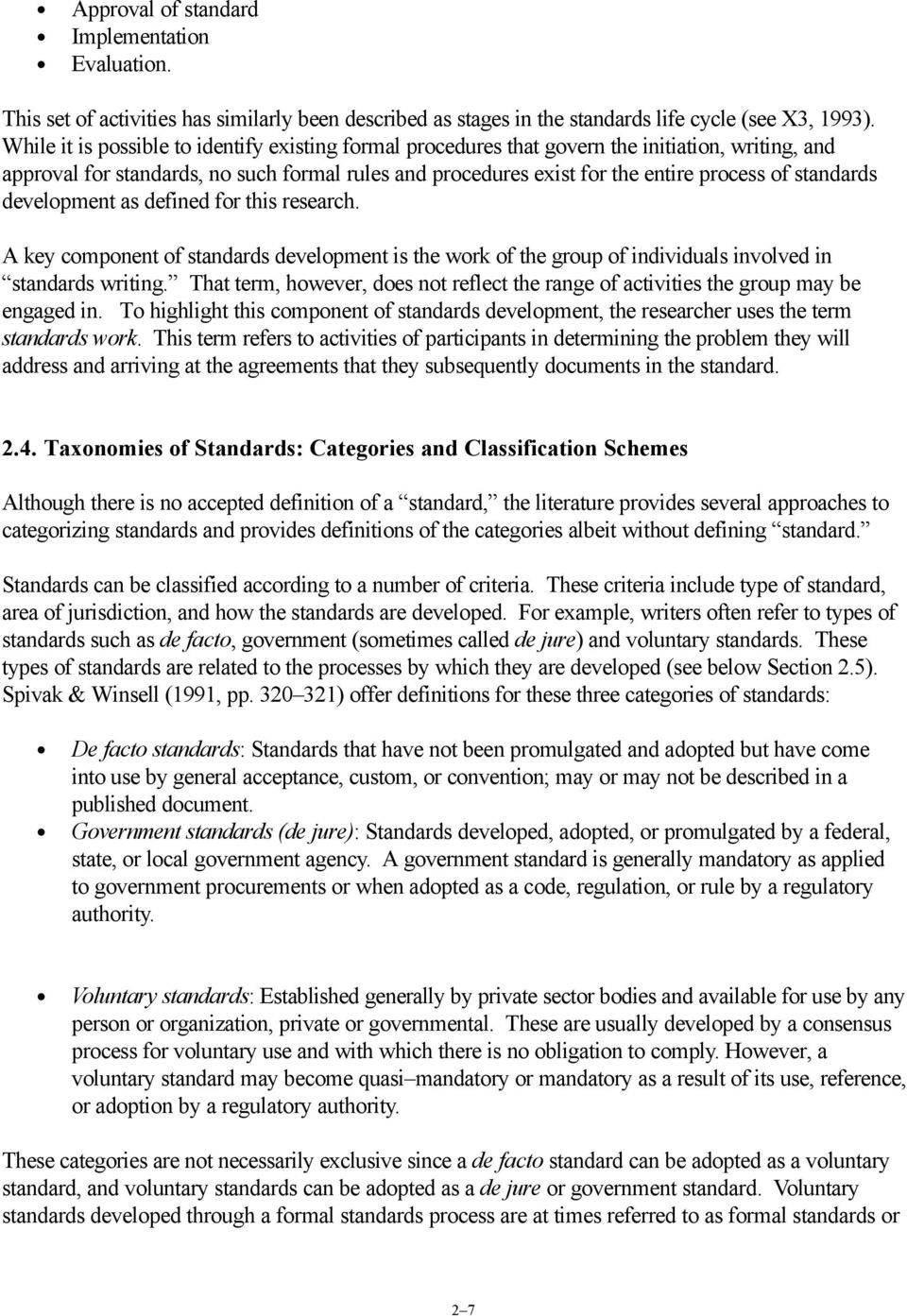 standards development as defined for this research. A key component of standards development is the work of the group of individuals involved in standards writing.