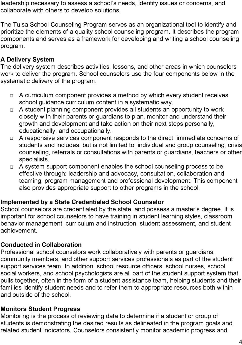 It describes the program components and serves as a framework for developing and writing a school counseling program.