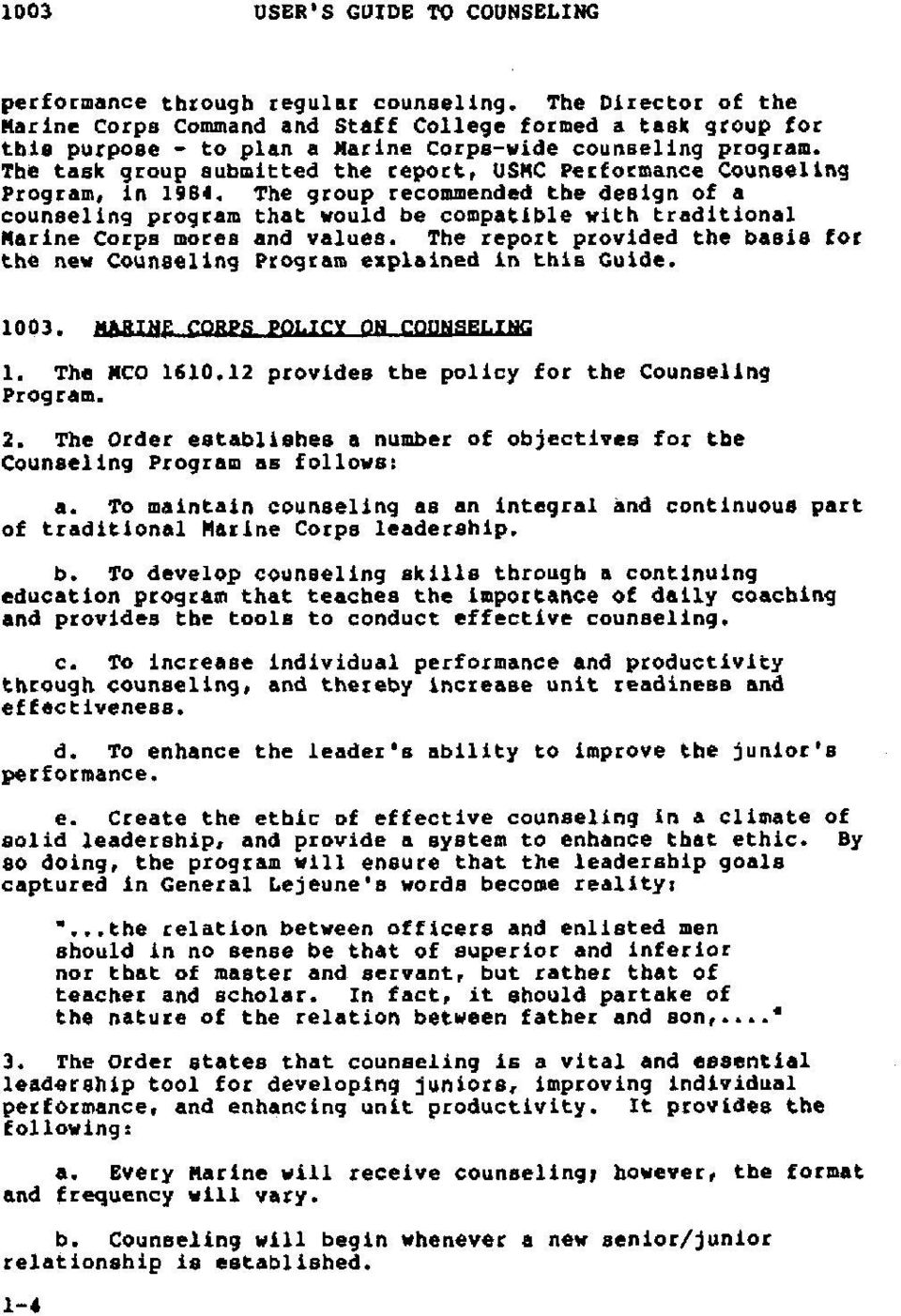 The task group submitted the report, USMC Performance Counseling Program, in 1984.