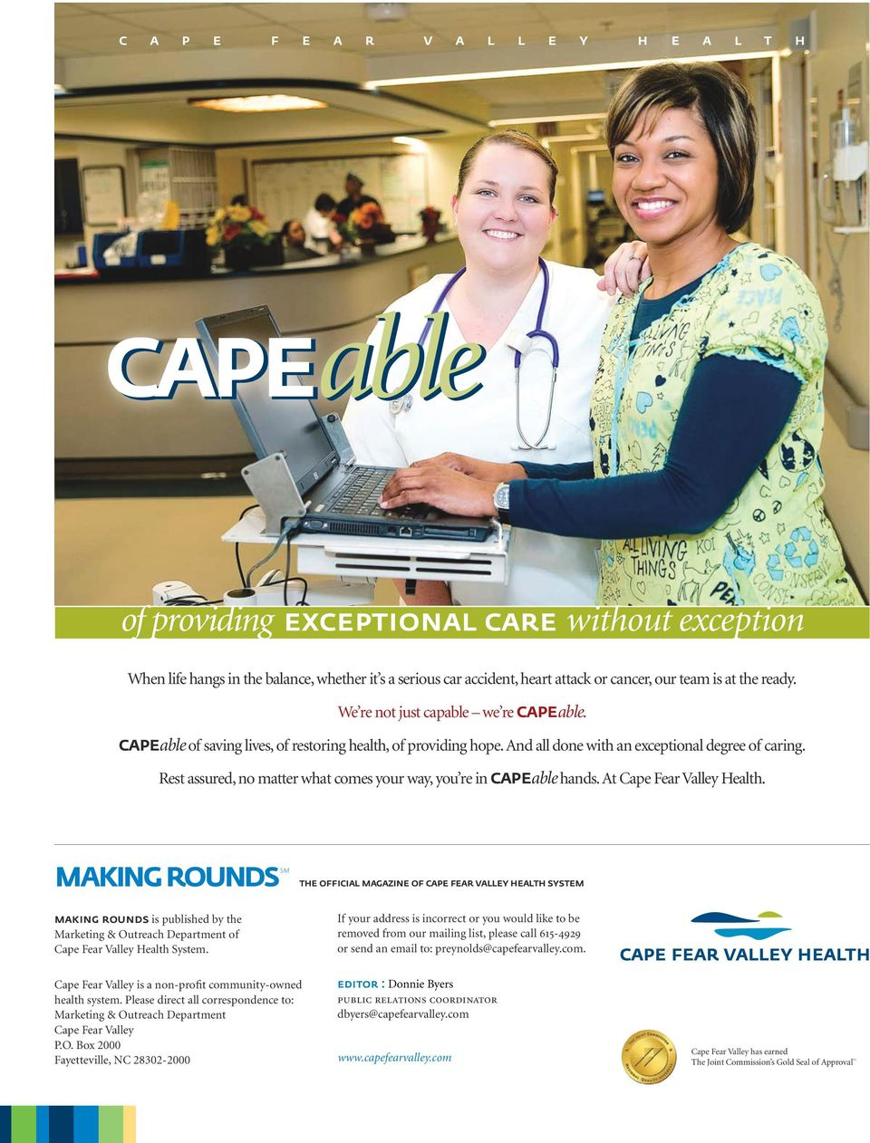 Rest assured, no matter what comes your way, you re in capeable hands. At Cape Fear Valley Health.