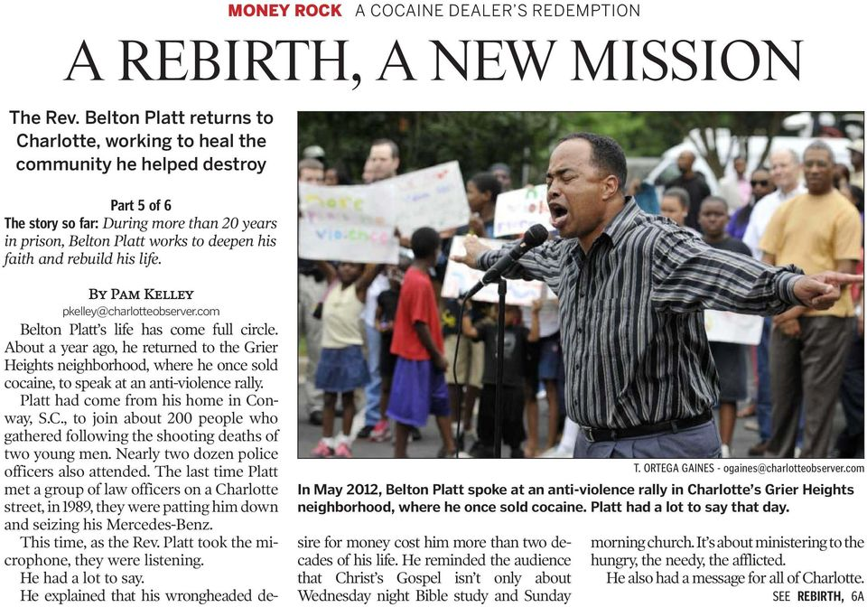 ORTEGA GAINES - ogaines@charlotteobserver.com In May 2012, Belton Platt spoke at an anti-violence rally in Charlotte s Grier Heights neighborhood, where he once sold cocaine.