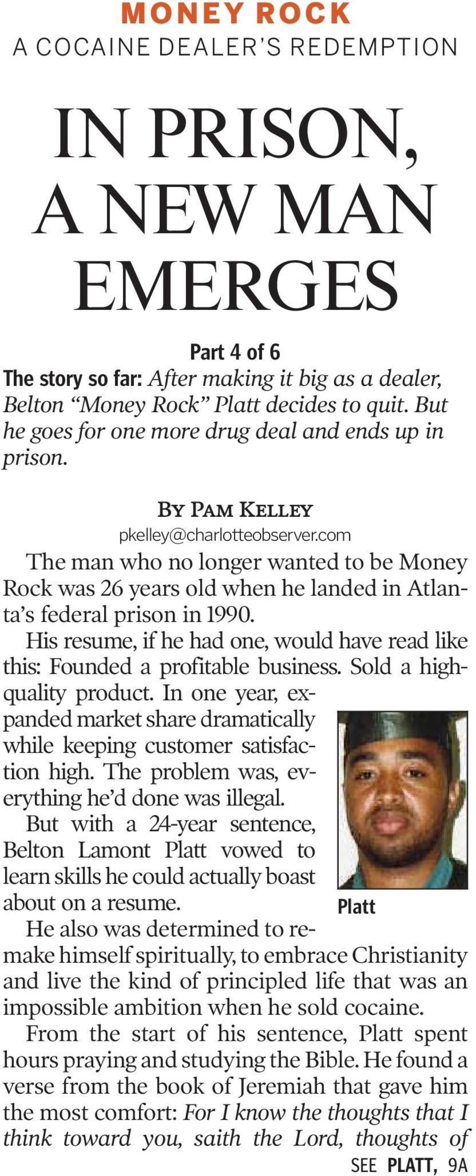 com The man who no longer wanted to be Money Rock was 26 years old when he landed in Atlanta s federal prison in 1990.