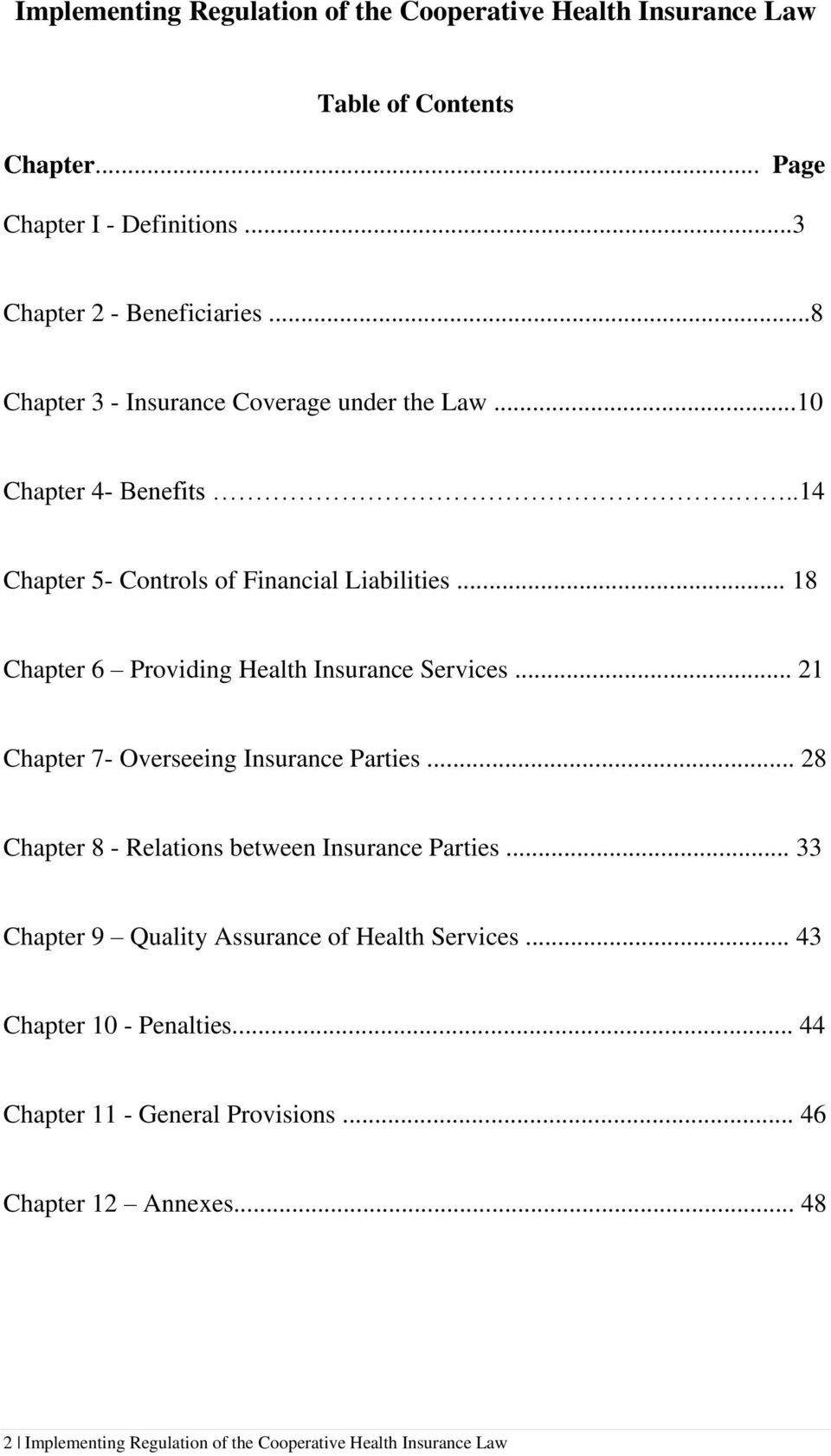 .. 18 Chapter 6 Providing Health Insurance Services... 21 Chapter 7- Overseeing Insurance Parties... 28 Chapter 8 - Relations between Insurance Parties.