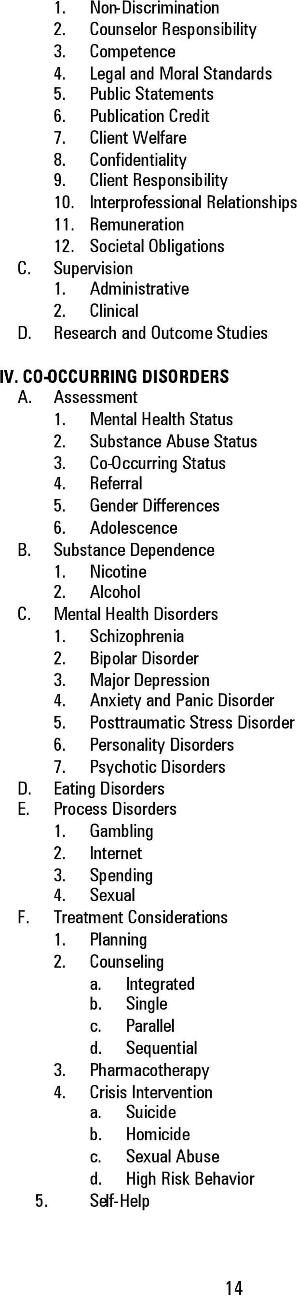 CO-OCCURRING DISORDERS A. Assessment 1. Mental Health Status 2. Substance Abuse Status 3. Co-Occurring Status 4. Referral 5. Gender Differences 6. Adolescence B. Substance Dependence 1. Nicotine 2.