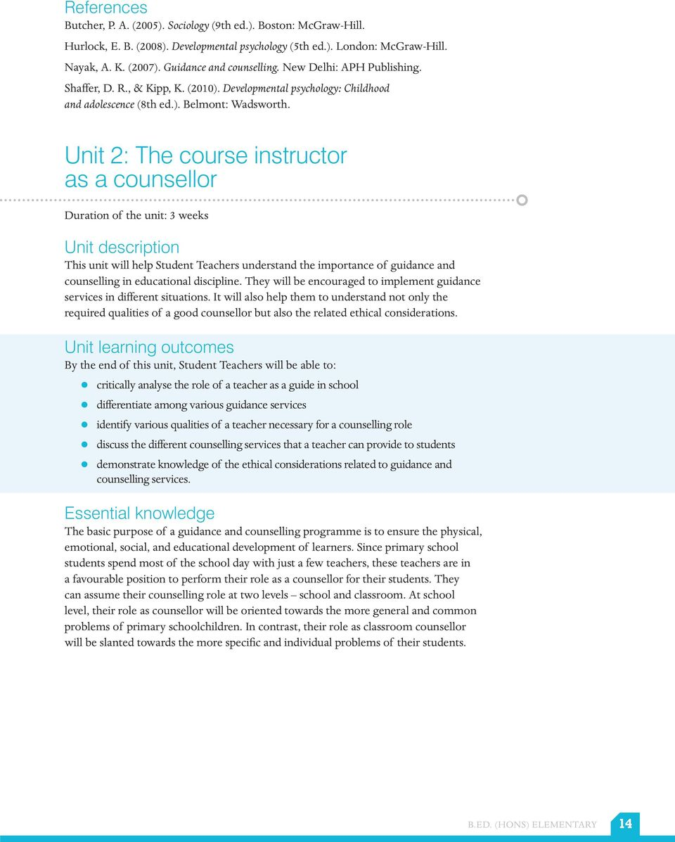 Unit 2: The course instructor as a counsellor Duration of the unit: 3 weeks Unit description This unit will help Student Teachers understand the importance of guidance and counselling in educational