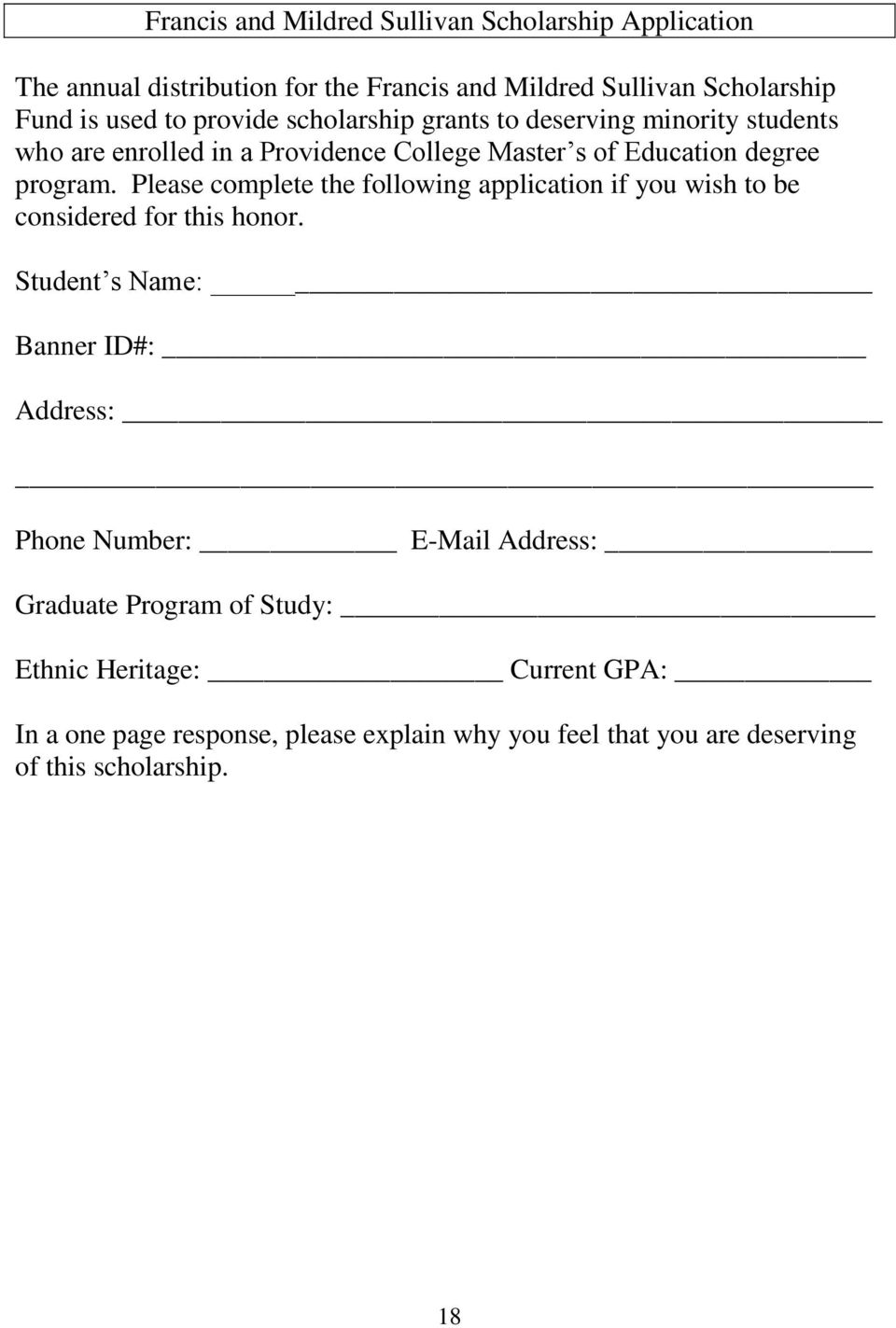 Please complete the following application if you wish to be considered for this honor.
