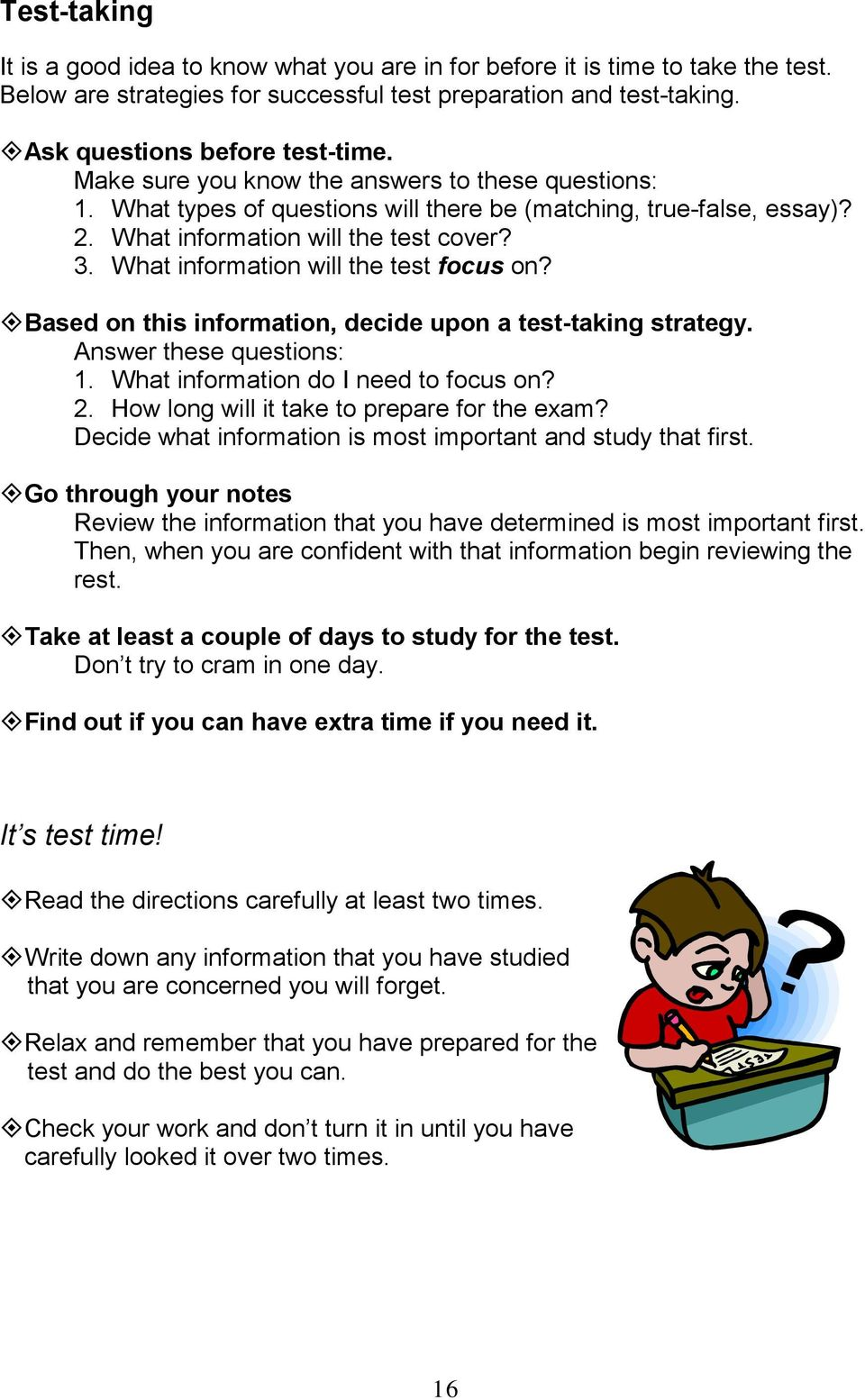 What information will the test focus on? #Based on this information, decide upon a test-taking strategy. Answer these questions: 1. What information do I need to focus on? 2.