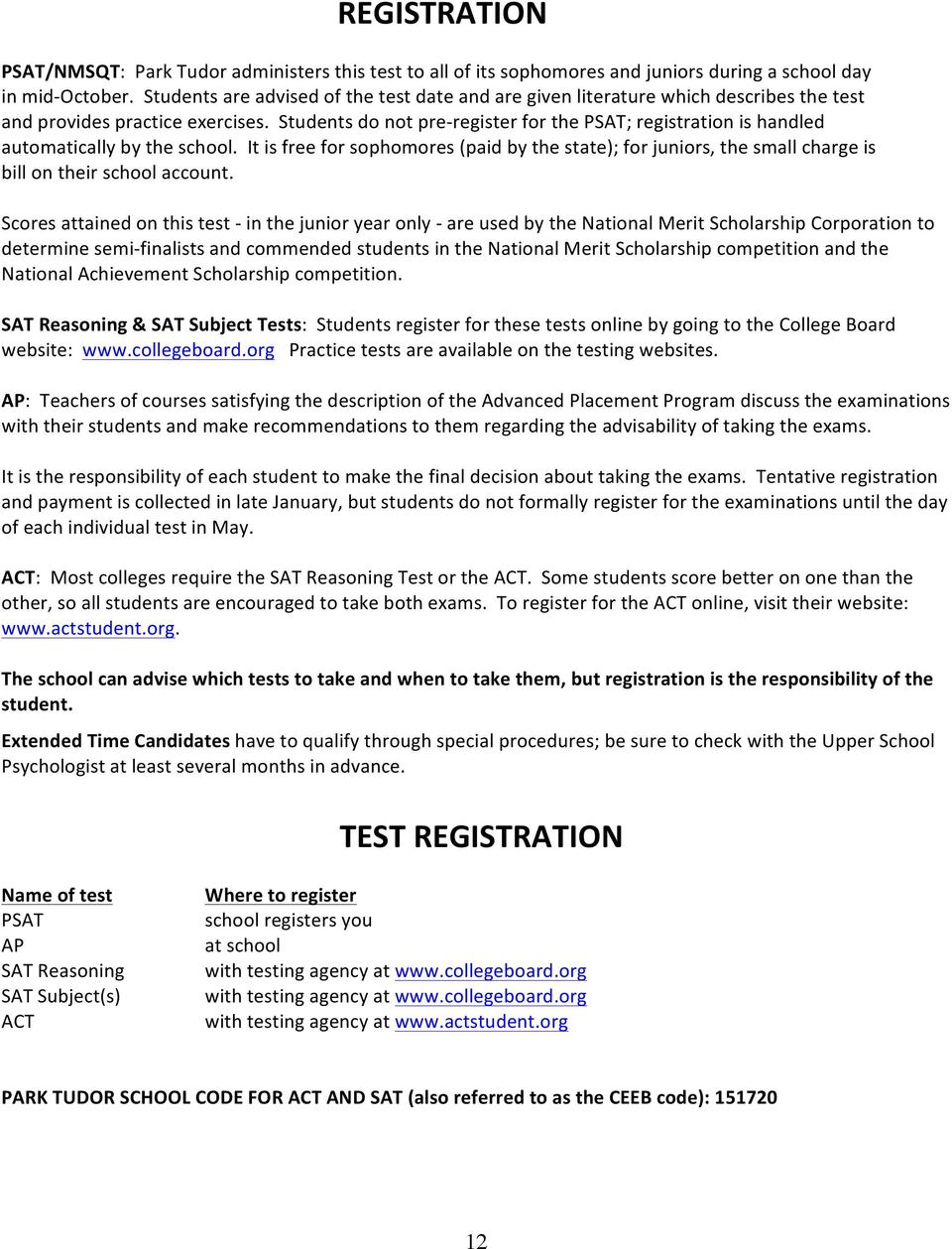 Students do not pre- register for the PSAT; registration is handled automatically by the school.