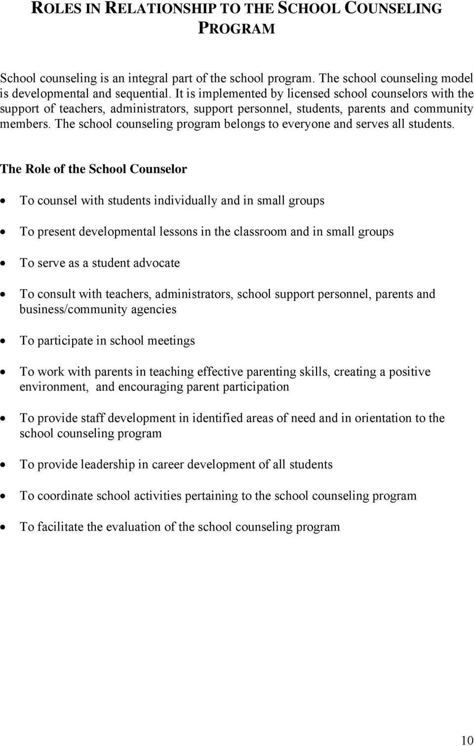 The school counseling program belongs to everyone and serves all students.