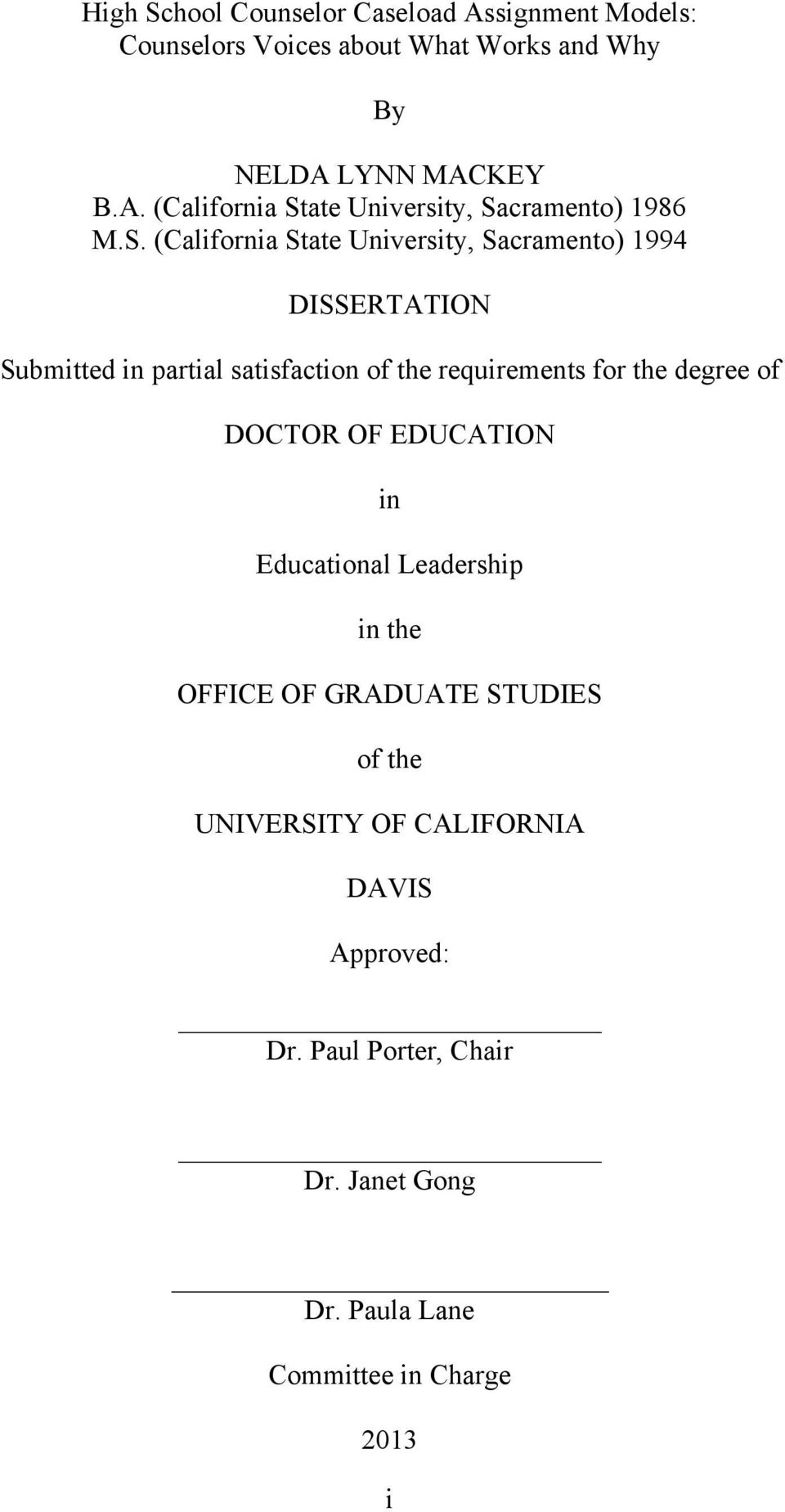 degree of DOCTOR OF EDUCATION in Educational Leadership in the OFFICE OF GRADUATE STUDIES of the UNIVERSITY OF CALIFORNIA DAVIS