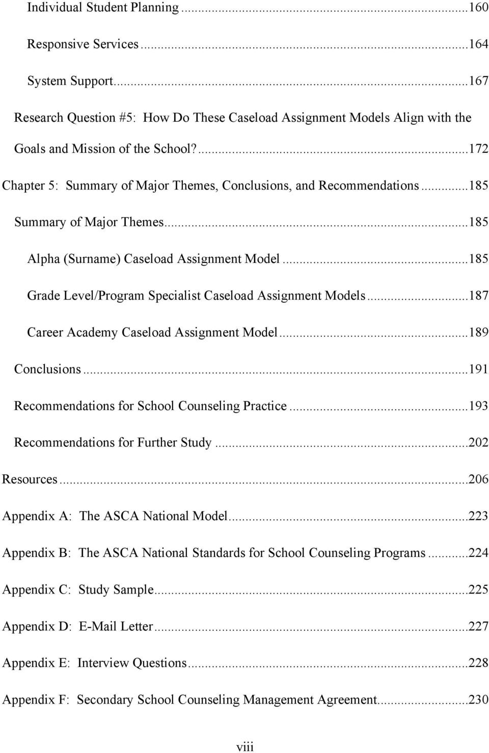 ..185 Grade Level/Program Specialist Caseload Assignment Models...187 Career Academy Caseload Assignment Model...189 Conclusions...191 Recommendations for School Counseling Practice.