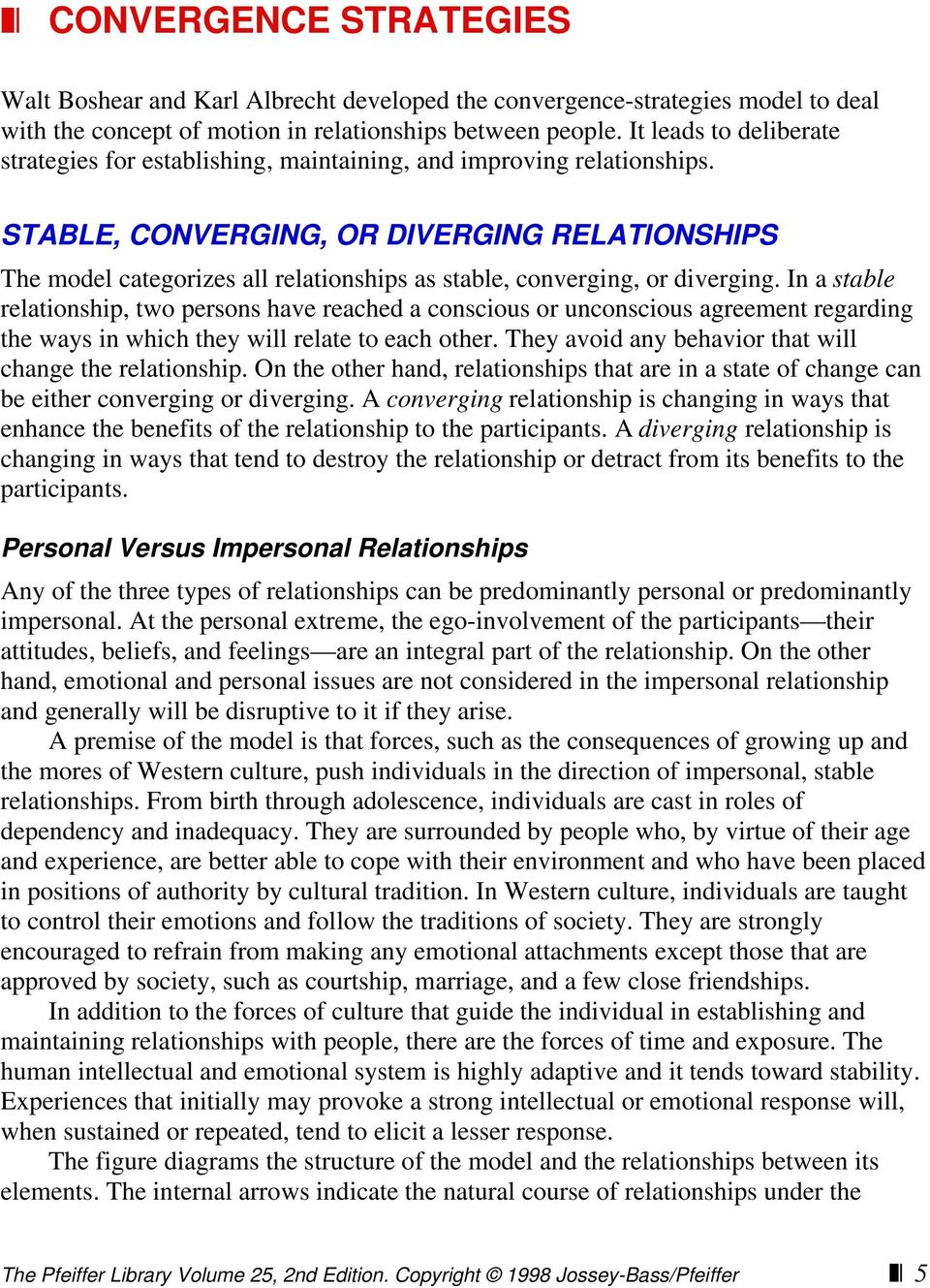 STABLE, CONVERGING, OR DIVERGING RELATIONSHIPS The model categorizes all relationships as stable, converging, or diverging.