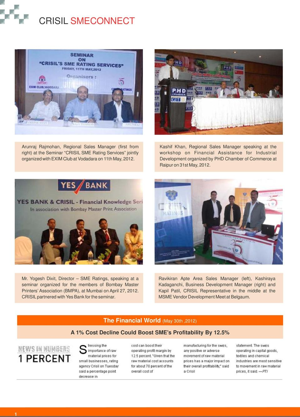 Yogesh Dixit, Director SME s, speaking at a seminar organized for the members of Bombay Master Printers Association (BMPA), at Mumbai on April 27, 2012. CRISIL partnered with Yes Bank for the seminar.