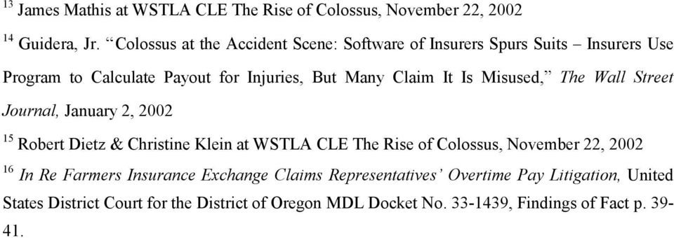 Is Misused, The Wall Street Journal, January 2, 2002 15 Robert Dietz & Christine Klein at WSTLA CLE The Rise of Colossus, November 22,