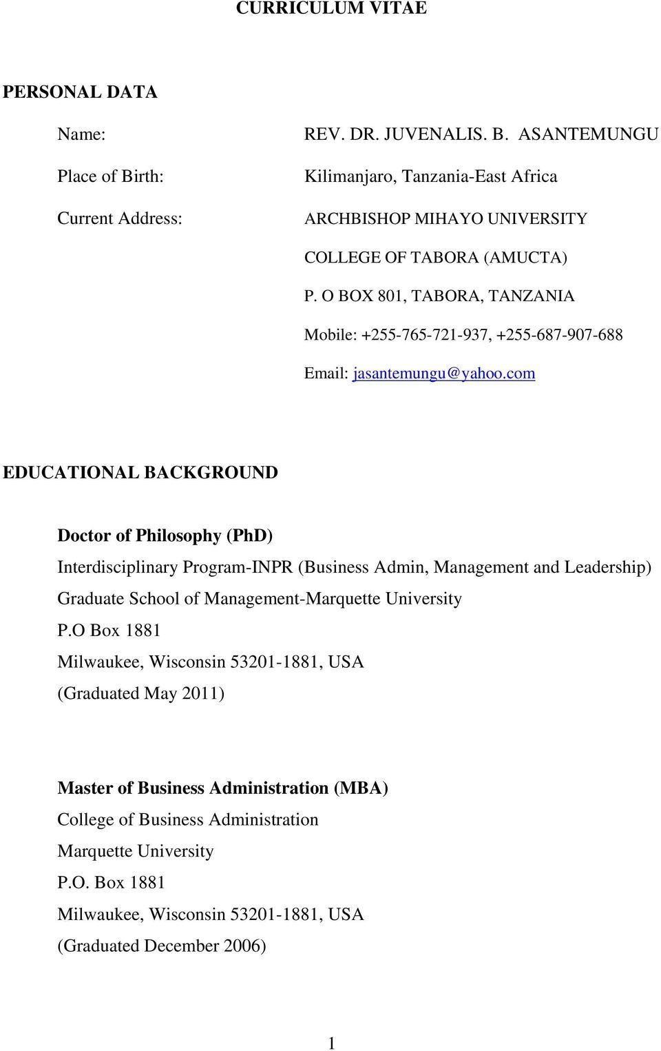 com EDUCATIONAL BACKGROUND Doctor of Philosophy (PhD) Interdisciplinary Program-INPR (Business Admin, Management and Leadership) Graduate School of Management-Marquette University