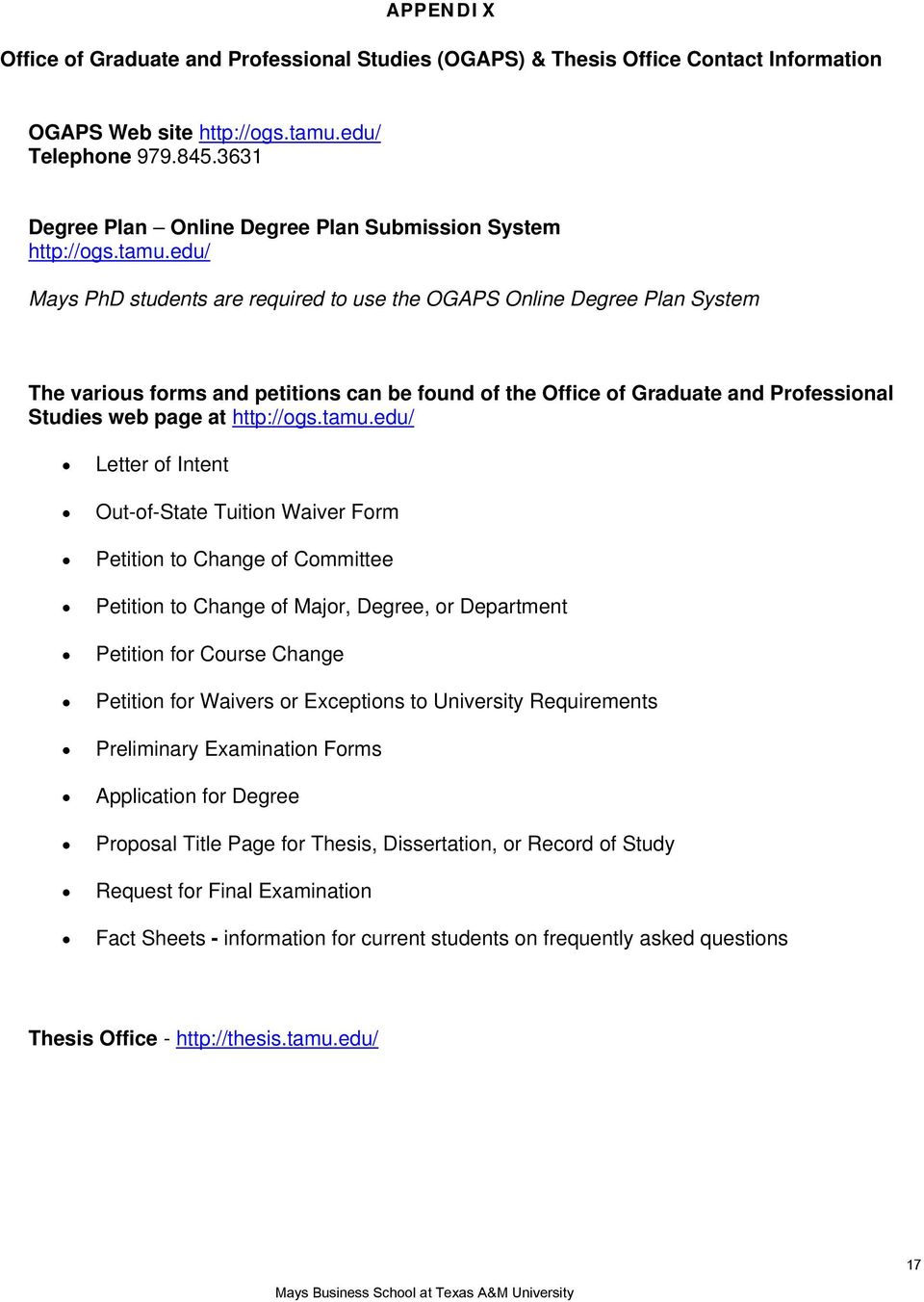 edu/ Mays PhD students are required to use the OGAPS Online Degree Plan System The various forms and petitions can be found of the Office of Graduate and Professional Studies web page at http://ogs.