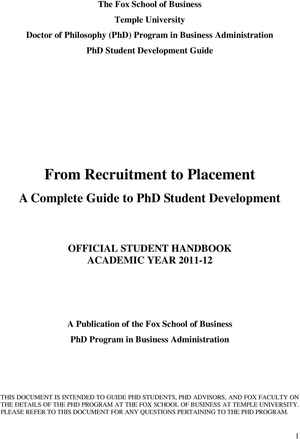 School of Business PhD Program in Business Administration THIS DOCUMENT IS INTENDED TO GUIDE PHD STUDENTS, PHD ADVISORS, AND FOX FACULTY ON THE