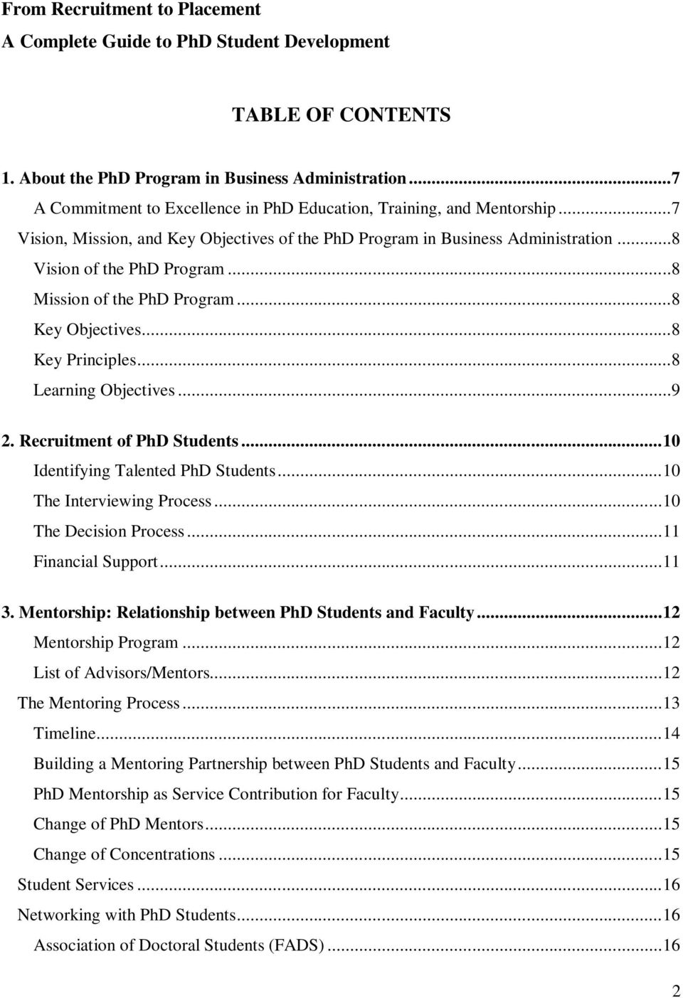 ..8 Mission of the PhD Program...8 Key Objectives...8 Key Principles...8 Learning Objectives...9 2. Recruitment of PhD Students... 10 Identifying Talented PhD Students... 10 The Interviewing Process.