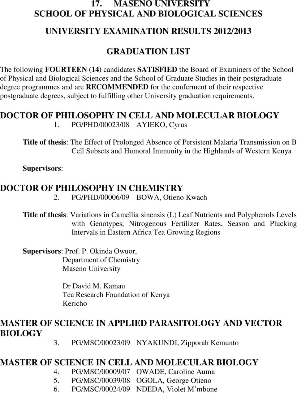 University graduation requirements. DOCTOR OF PHILOSOPHY IN CELL AND MOLECULAR BIOLOGY 1.