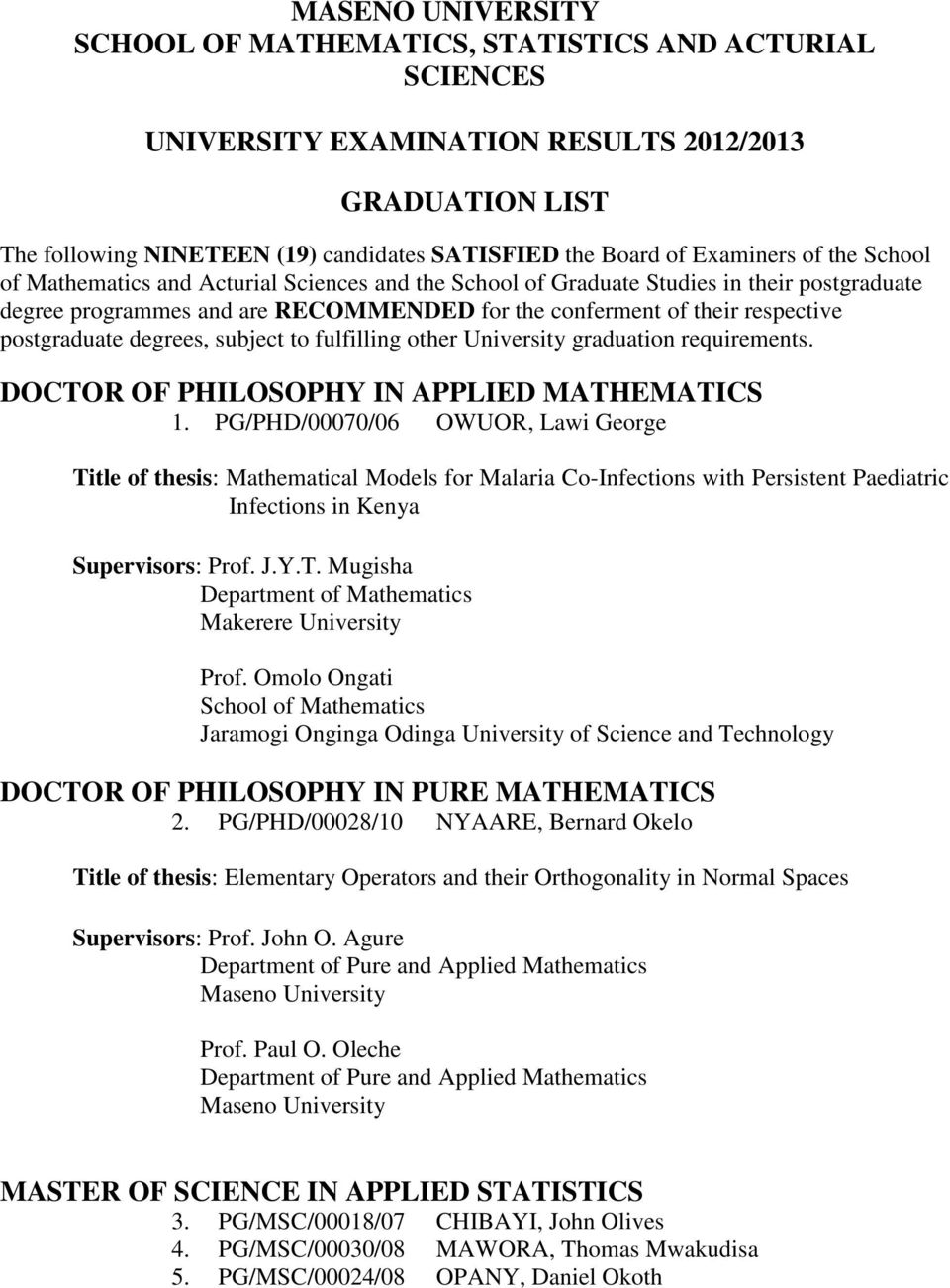 other University graduation requirements. DOCTOR OF PHILOSOPHY IN APPLIED MATHEMATICS 1.