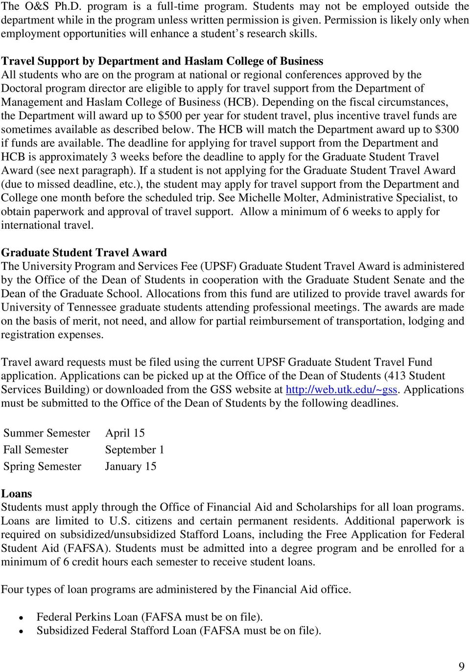 Travel Support by Department and Haslam College of Business All students who are on the program at national or regional conferences approved by the Doctoral program director are eligible to apply for