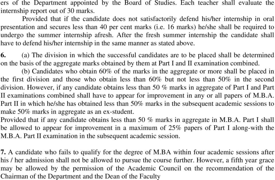 After the fresh summer internship the candidate shall have to defend his/her internship in the same manner as stated above. 6.