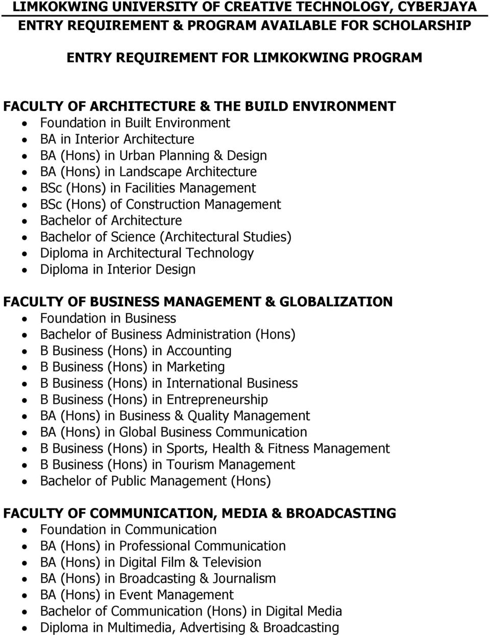 Management Bachelor of Architecture Bachelor of Science (Architectural Studies) Diploma in Architectural Technology Diploma in Interior Design FACULTY OF BUSINESS MANAGEMENT & GLOBALIZATION