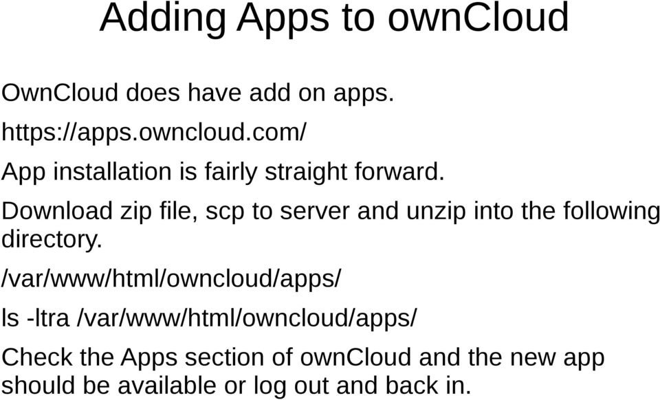 /var/www/html/owncloud/apps/ ls -ltra /var/www/html/owncloud/apps/ Check the Apps section