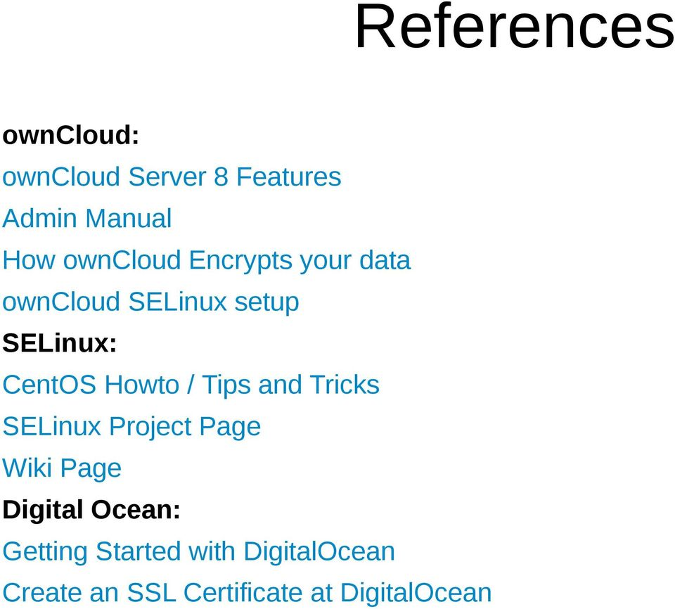 Howto / Tips and Tricks SELinux Project Page Wiki Page Digital Ocean: