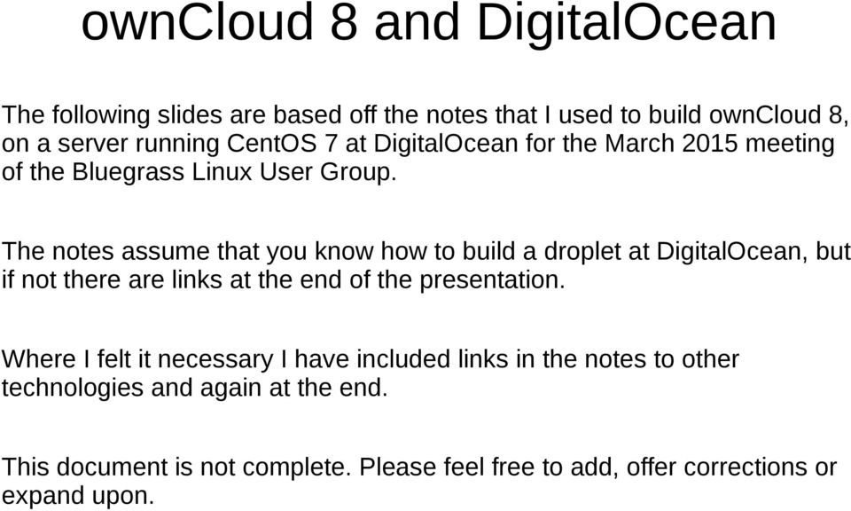 The notes assume that you know how to build a droplet at DigitalOcean, but if not there are links at the end of the presentation.