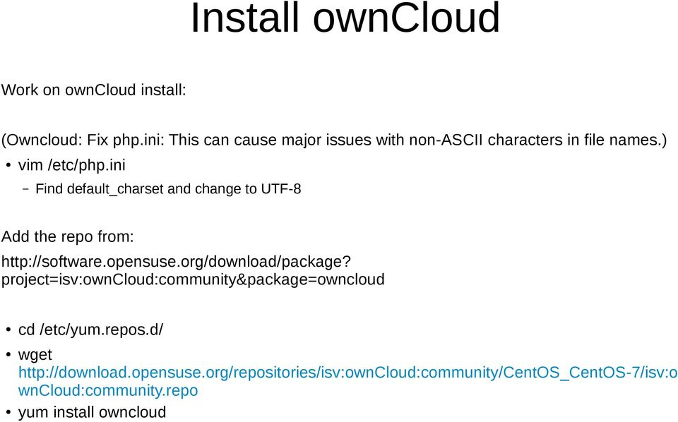 ini Find default_charset and change to UTF-8 Add the repo from: http://software.opensuse.org/download/package?