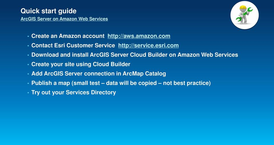 com Download and install ArcGIS Server Cloud Builder on Amazon Web Services Create your site using