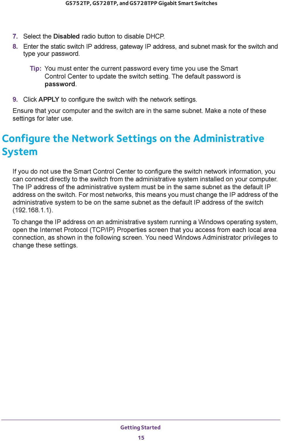 Click APPLY to configure the switch with the network settings. Ensure that your computer and the switch are in the same subnet. Make a note of these settings for later use.