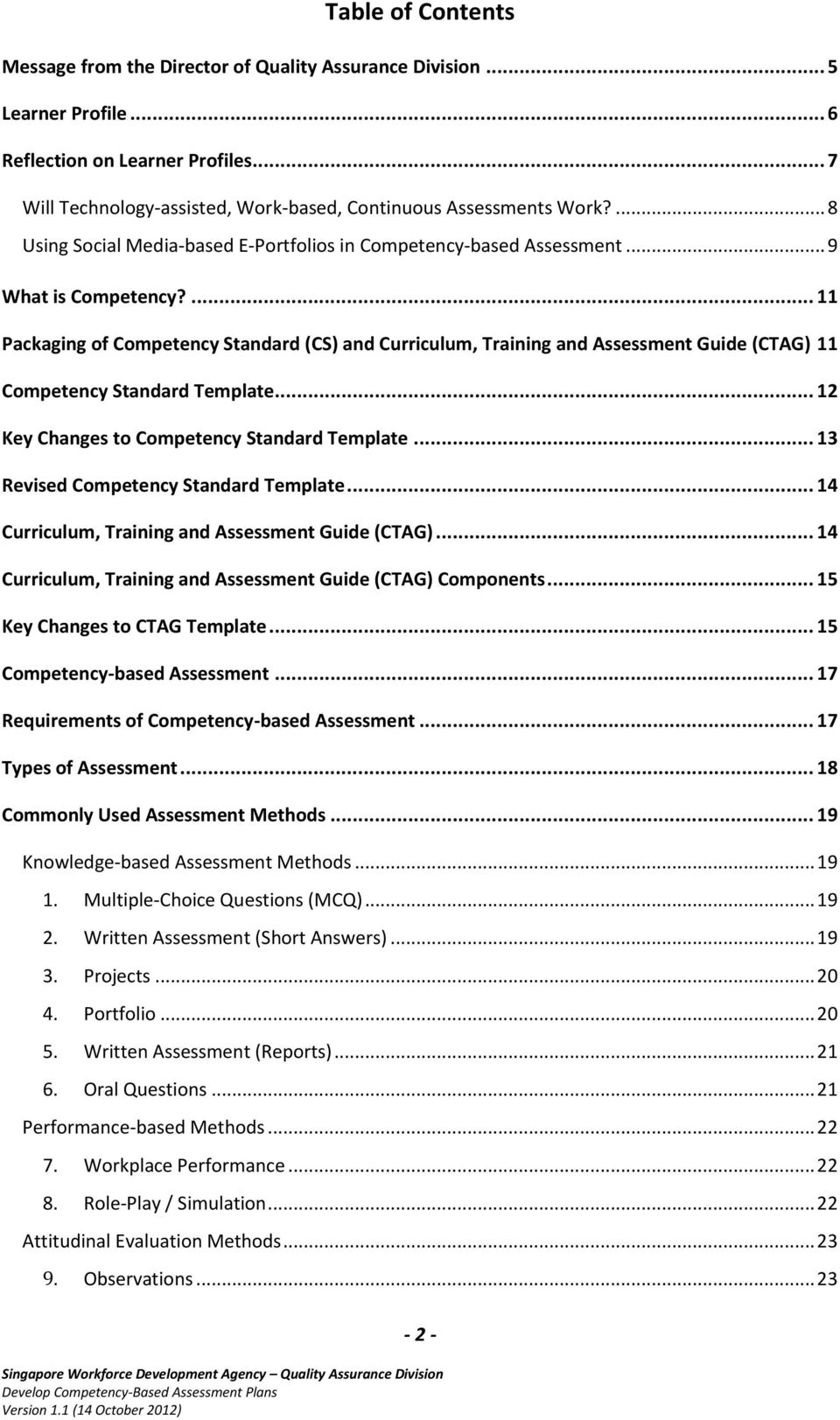... 11 Packaging of Competency Standard (CS) and Curriculum, Training and Assessment Guide (CTAG) 11 Competency Standard Template... 12 Key Changes to Competency Standard Template.