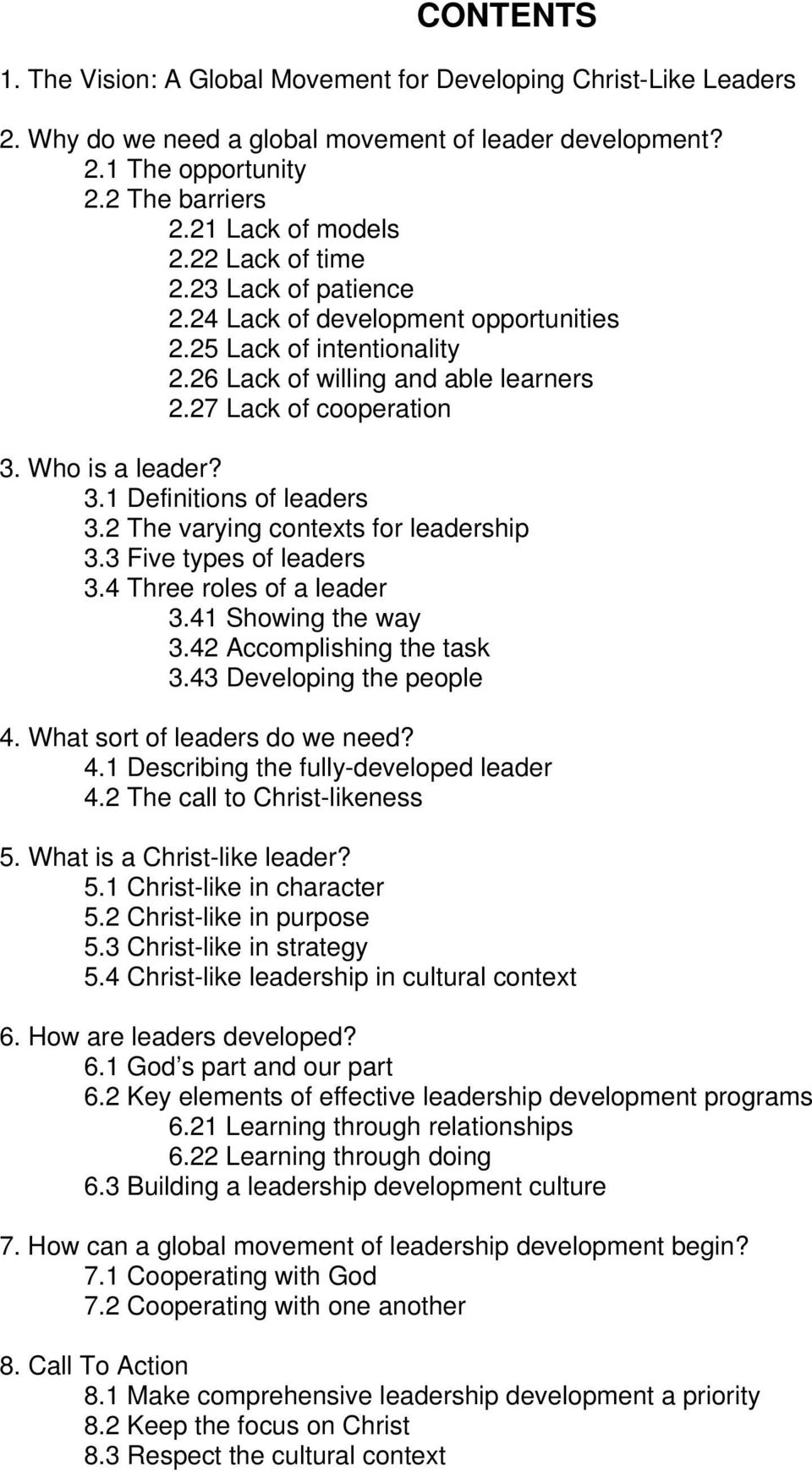 2 The varying contexts for leadership 3.3 Five types of leaders 3.4 Three roles of a leader 3.41 Showing the way 3.42 Accomplishing the task 3.43 Developing the people 4.