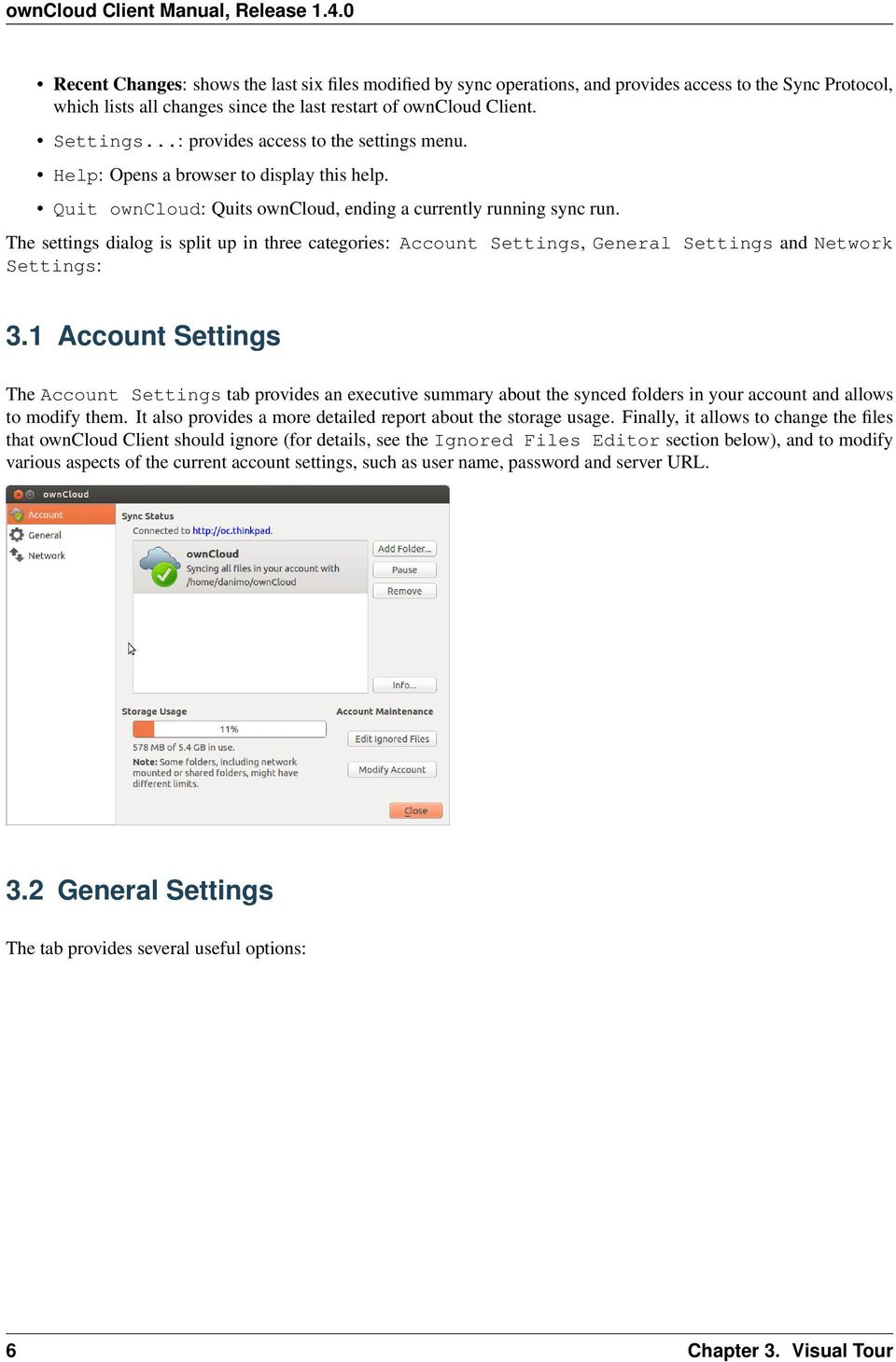 The settings dialog is split up in three categories: Account Settings, General Settings and Network Settings: 3.