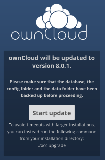 Note: If you have a large owncloud installation, at this point you should use the occ upgrade command, running it as your HTTP user, instead of clicking the Start Update button, in order to avoid PHP