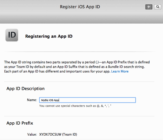 Create App ID Now you must create your App ID. Go to Identifiers > App IDs and click the plus button (top right) to open the Register ios App ID screen.