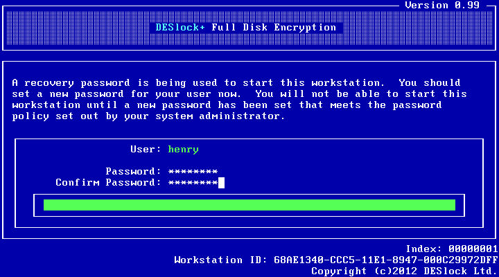 Full Disk Encryption 57 Once their new password is defined, the system will start as normal.