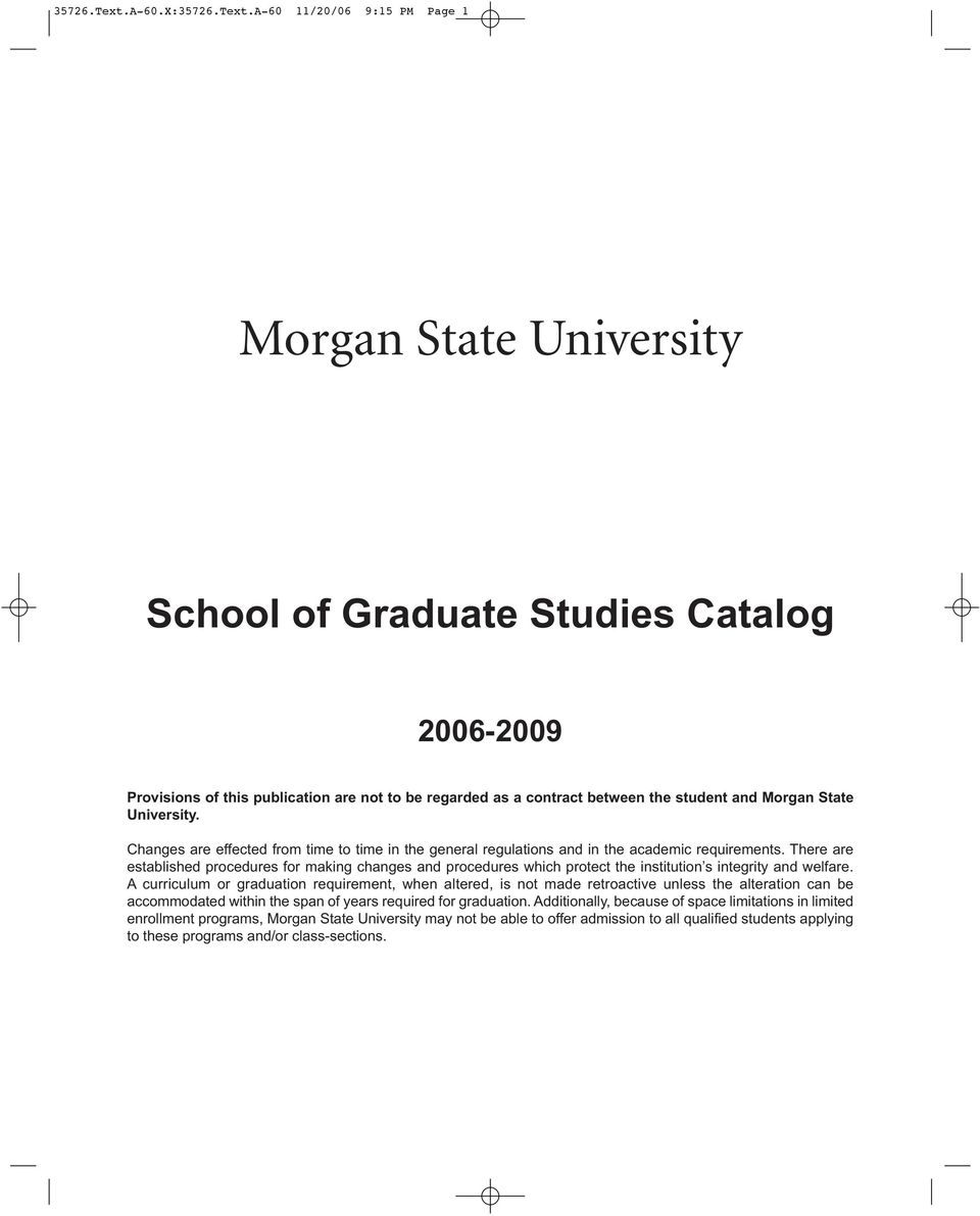 Morgan State University. Changes are effected from time to time in the general regulations and in the academic requirements.