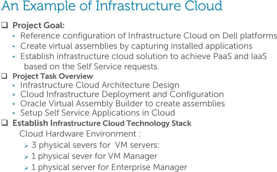 Project Task Overview Infrastructure Cloud Architecture Design Cloud Infrastructure Deployment and Configuration Oracle Virtual Assembly Builder to create assemblies