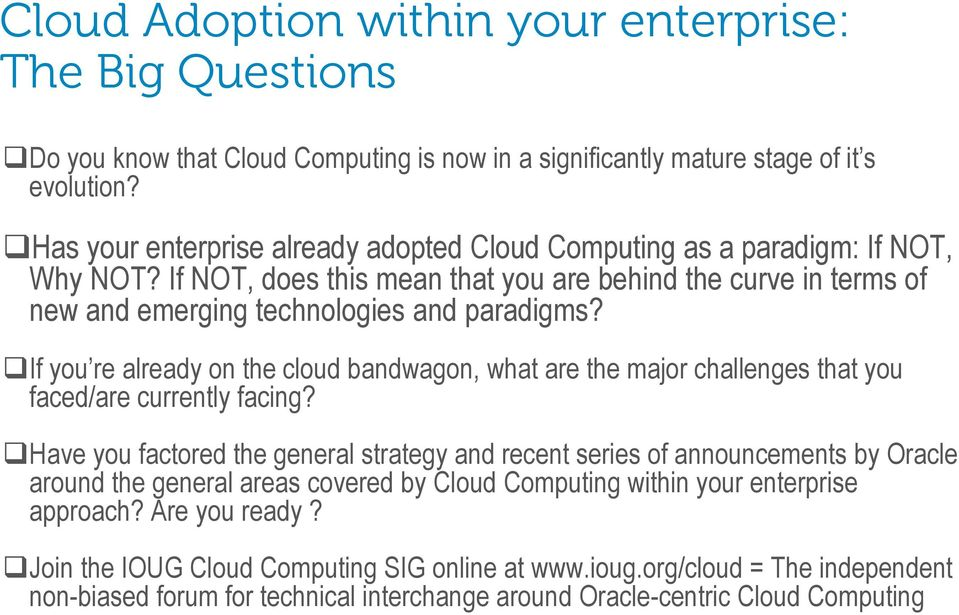 If you re already on the cloud bandwagon, what are the major challenges that you faced/are currently facing?