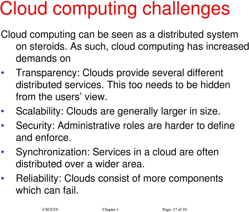 This too needs to be hidden from the users view. Scalability: Clouds are generally larger in size.