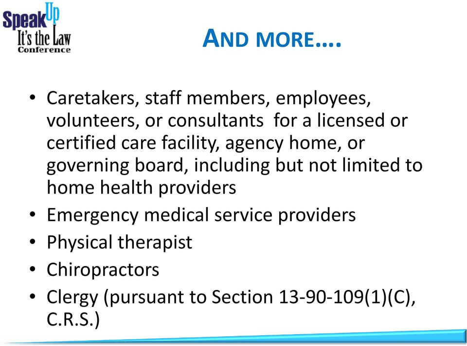 or certified care facility, agency home, or governing board, including but not