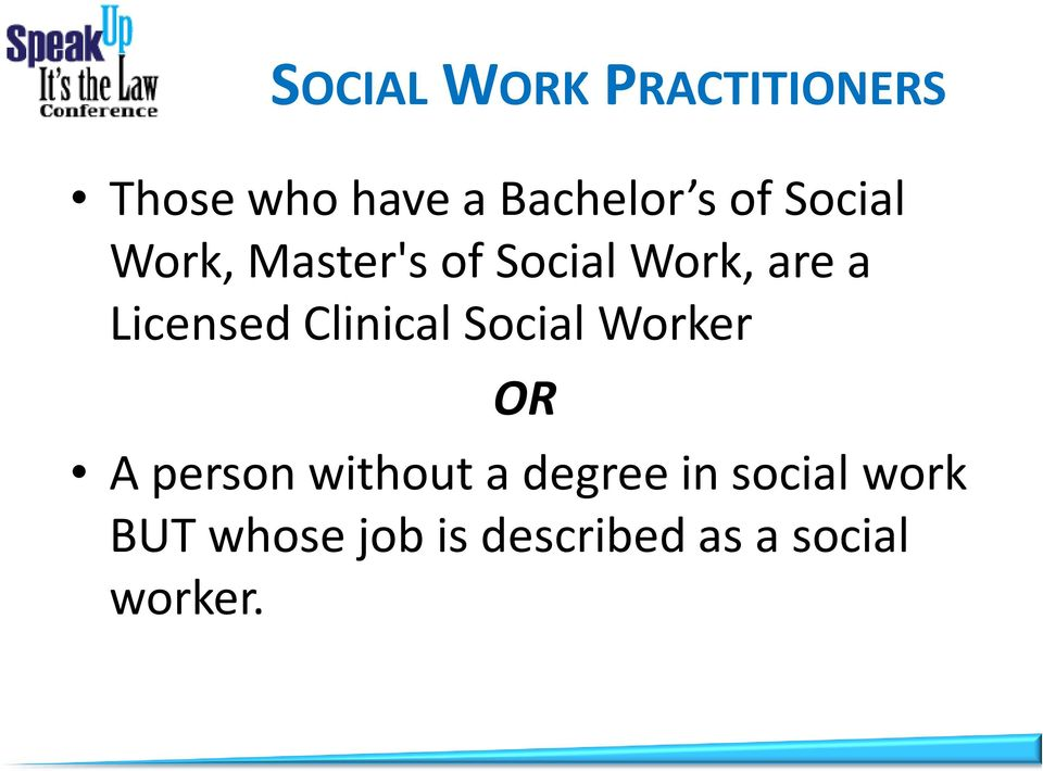Clinical Social Worker OR A person without a degree in