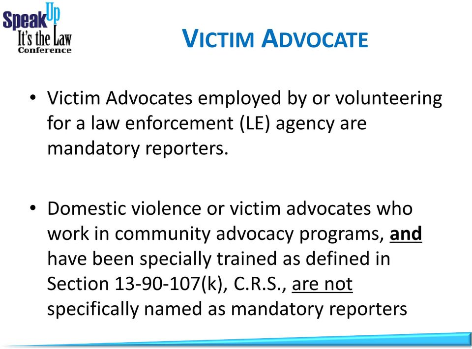 Domestic violence or victim advocates who work in community advocacy programs,