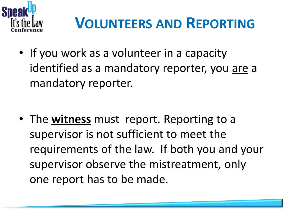 Reporting to a supervisor is not sufficient to meet the requirements of the law.