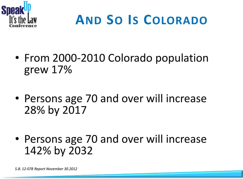 increase 28% by 2017 Persons age 70 and over will